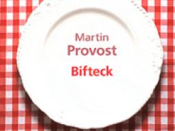 bifteck-de-martin-provost-et-autre-nourriture-de-l-esprit