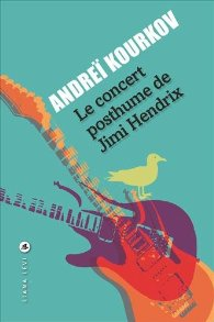 Le concert posthume de Jimi Hendrix d'Andrei Kourkov