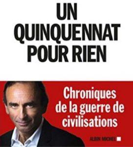 """Couverture du livre d'Eric Zemmour """"Un quinquennat pour rien"""", chroniques de la guerre de civilisations, un livre qui pue la merde"""