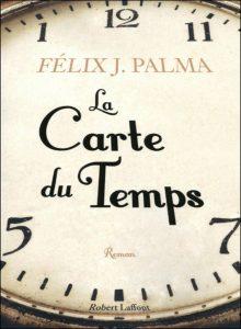 """Couverture du roman """"la carte du temps"""" de Félix J Palma"""