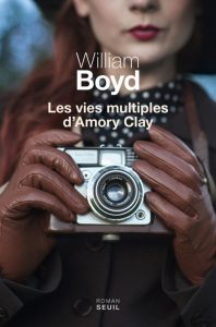 les vies multiples d'Amory Clay de William Boyd, couverture