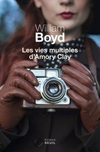 les vies multiples d'Amory Clay de William Boyd, couverture