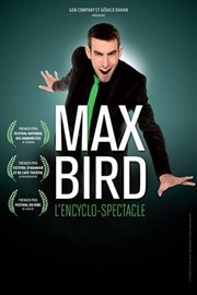 L'affiche de l'encyclo-spectacle de Max Bird