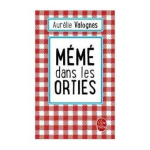 Mémé dans les orties d'Aurélie Valognes