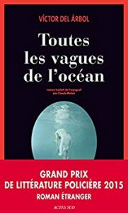 Toutes les vagues de l'océan, polar de Victor Del Arbol